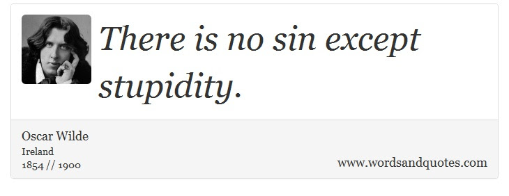 On Sin There Is No Sin Except Stupidity