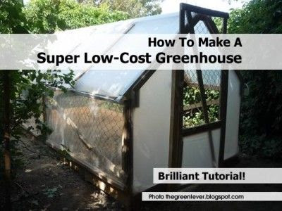 How To Make A Super Low-Cost Greenhouse