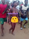 OMG! Young Lady Stripped Stark N*ked and Paraded in Broad Daylight for Stealing a Fowl (See Photos)