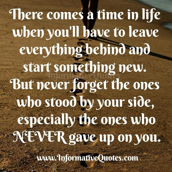 Never Ever Forget The Ones Who Stood By Your Side Informative Quotes