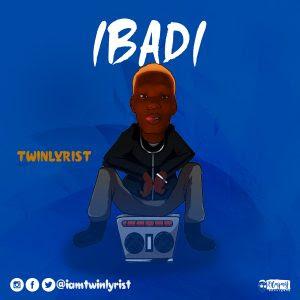 Download Music Mp3:- TwinLyrist – Ibadi (Prod By John P)