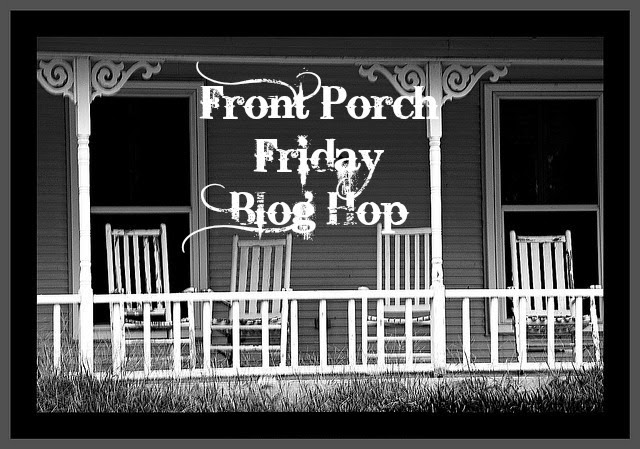 Front Porch Friday Blog Hop