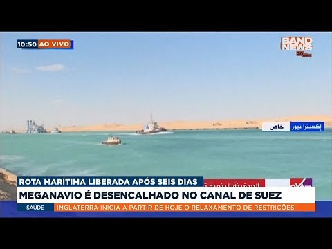 Meganavio é desencalhado no Canal de Suez
