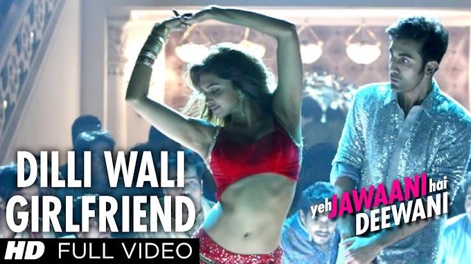 Dilliwaali Girlfriend Lyrics - Arijit Singh, Sunidhi Chauhan   Yeh Jawaani Hai Deewani