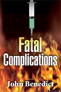 Fatal Complications by John Benedict