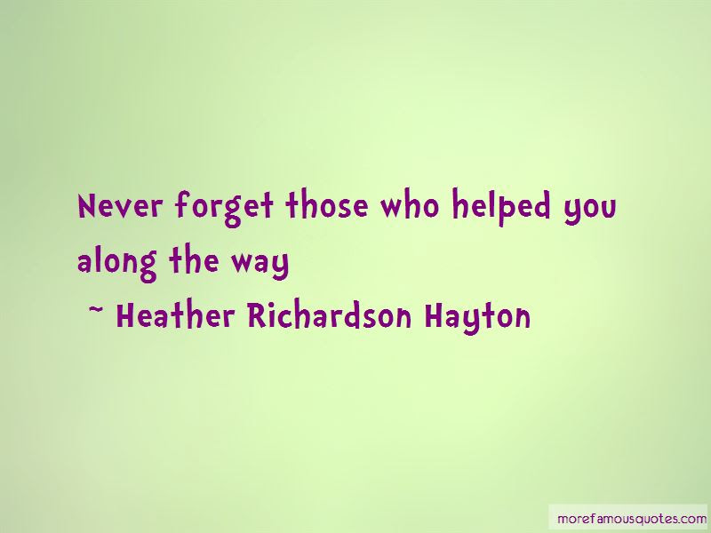 Never Forget Those Quotes Top 51 Quotes About Never Forget Those