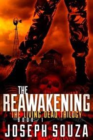 The Reawakening: The Living Dead Trilogy Book I (Volume 1)