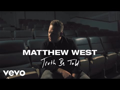 Truth Be Told Lyrics - Matthew West