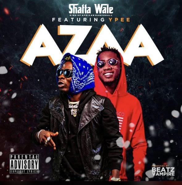 Shatta Wale - Azaa Ft.  Y Pee -(Prod. By Beatz Vampire).