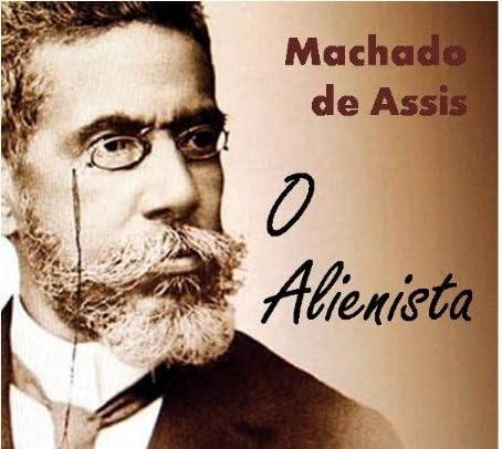 """PDF; """"O ALIENISTA"""" - Coletânea: Genialidades de Machado de Assis - Exal love"""