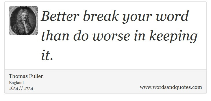 On Promise Better Break Your Word Than Do Worse In Keeping It