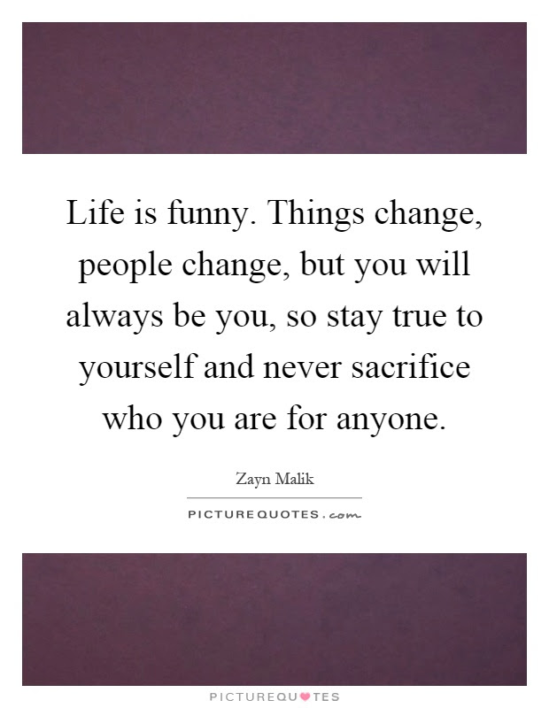Stay True To Yourself Quotes & Sayings | Stay True To ...