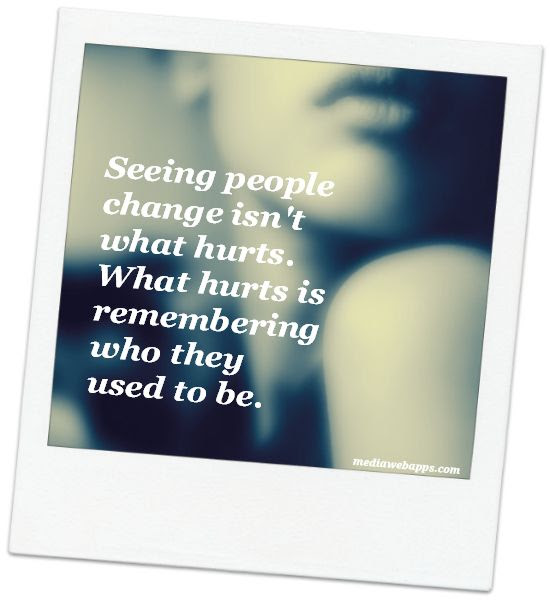 Quotes About Seeing Change 93 Quotes