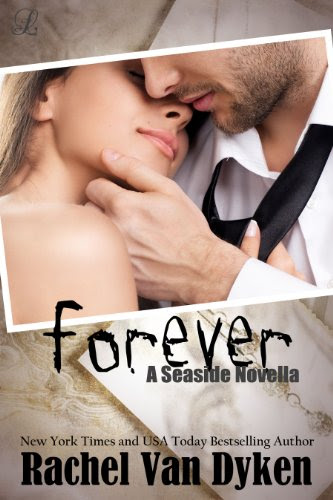 Forever: A Seaside Novella (The Seaside Series) by Rachel Van Dyken