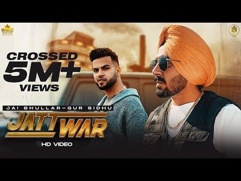 JATT WAR - Jai Bhullar Ft. Gur Sidhu   Jassa Dhillon   Official Video   Latest Punjabi Songs 2020