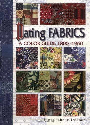 "Cover of Eileen Jahnke Trestain's ""Dating Fabrics, A Color Guide, 1800-1960"""