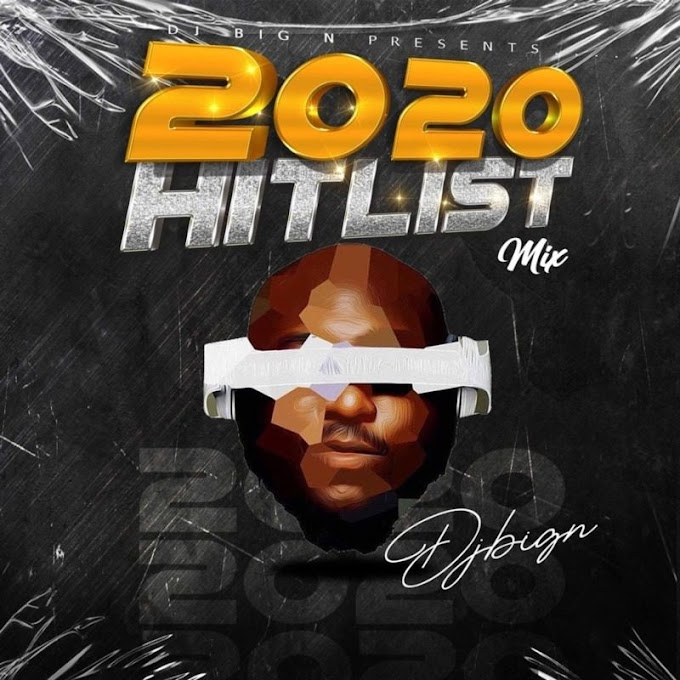 [MIXTAPE] DJ Big N – 2020 Hitslist Mix