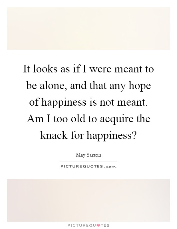 Meant To Be Alone Quotes Sayings Meant To Be Alone Picture Quotes