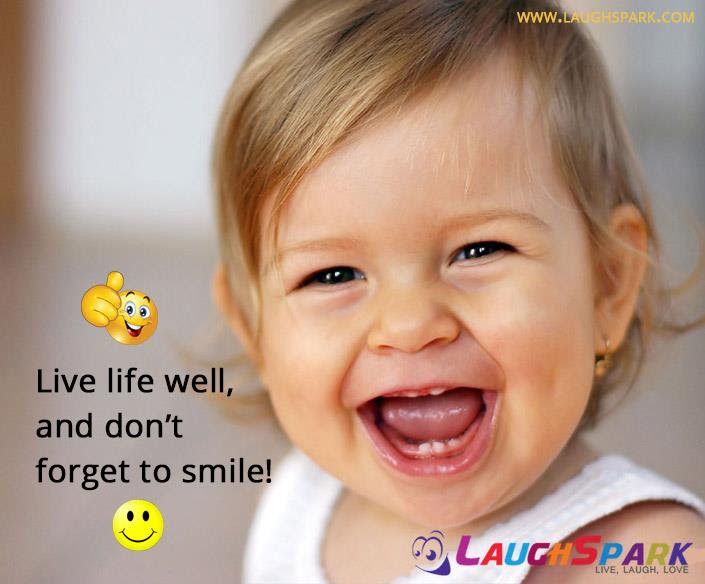 Live Life Well And Dont Forget To Smile Top Quotes On Life And Love