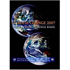 Climate Change 2007 - The Physical Science Basis: Working Group I Contribution to the Fourth Assessment Report of the IPCC by Intergovernmental Panel on Climate Change