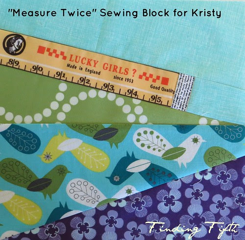 """""""Measure twice"""" Sewing Block for Kristy"""