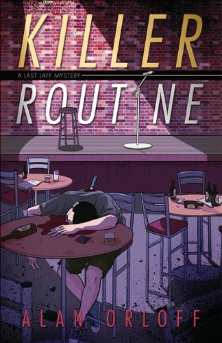 Killer Routine (A Last Laff Mystery) by Alan Orloff