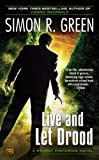 Live and Let Drood, by Simon R Green