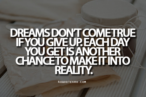 Quotes About Dream Come True 287 Quotes