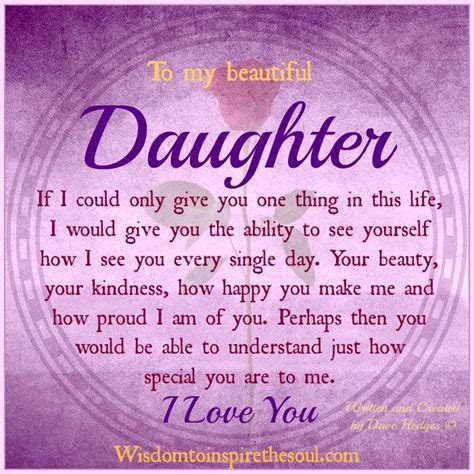 To my beautiful daughter. If I could only give you one