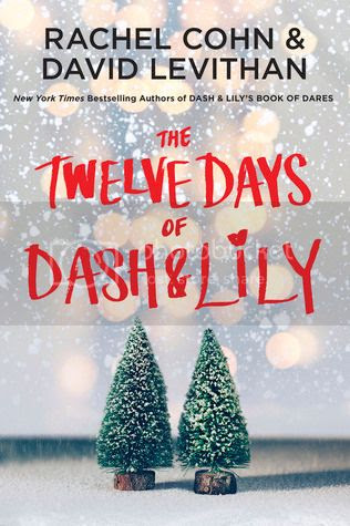 https://www.goodreads.com/book/show/26258306-the-twelve-days-of-dash-and-lily