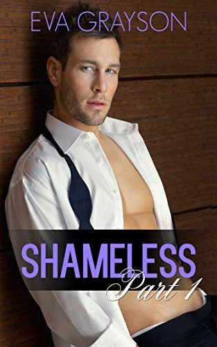 Shameless Part 1 http://hundredzeros.com/shameless-part-1-eva-grayson