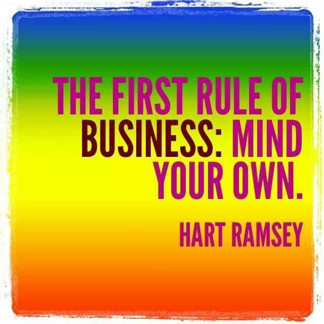 Mind Your Business Quote Quote Number 677585 Picture Quotes