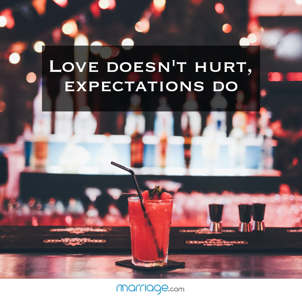 Love Doesnt Hurt Expectations Do Marriage Quotes