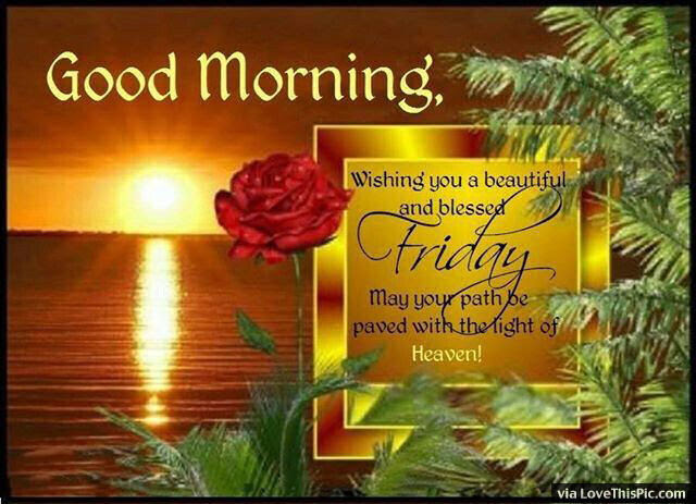 Good Morning Have A Beautiful And Blessed Friday Pictures Photos