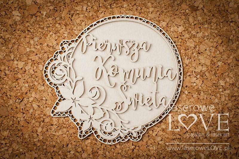 http://www.laserowelove.pl/pl/p/Tekturka-Pierwsza-Komunia-Swieta-Flower-/2995