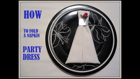 Napkin Folding: a Napkin Party Dress   YouTube