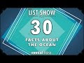 30 Things You Didn't Know About The Oceans - Video