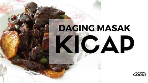 simple easy resepi daging masak kicap  malaysian beef