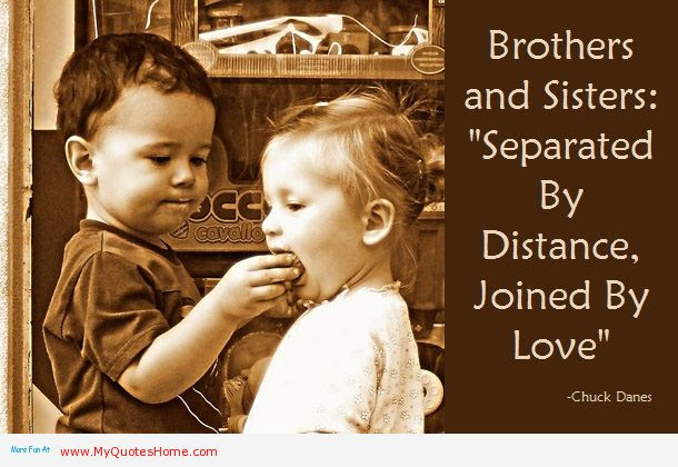 Brothers And Sisters Separated By Distance Joined By Love Missing