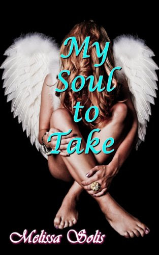My Soul to Take (Soul Keepers (Young Adult paranormal romance)) by Melissa Solis