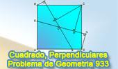 Problema de Geometría 933: Cuadrado, Perpendiculares de un Vértice, Relaciones Métricas