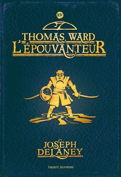 Couverture L'épouvanteur, tome 14 : Thomas Ward : L'épouvanteur