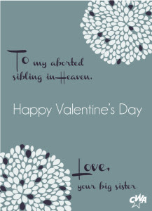 Happy Valentines Day To My Mother And Aborted Sibling Concerned