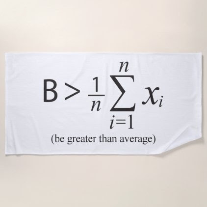 Be Greater than Average Towel