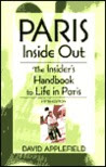 Paris Inside Out: The Insider's Handbook to Life in Paris