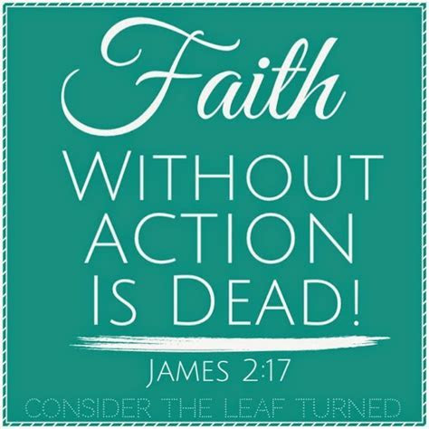 Faith Without Action is Dead   Consider the leaf TURNED.