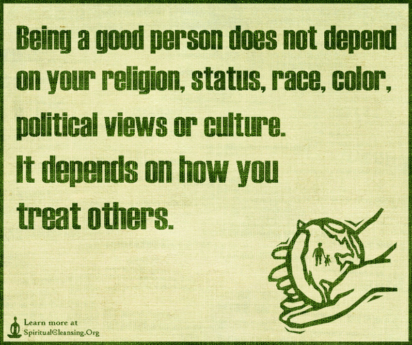 Being A Good Person Does Not Depend On Your Religion Status Race