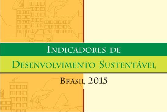 ids 2015 ibge IBGE divulga Indicadores de Desenvolvimento Sustentável 2015