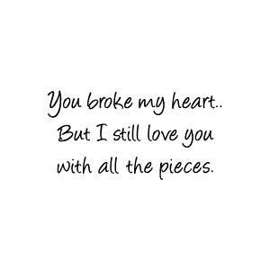 U Hurt Me But I Still Love U Quotes Quotations Sayings 2019