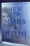 Title: How to Hang a Witch, Author: Adriana Mather